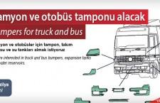 Kamyon ve otobüs tamponu alacak