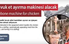 Tavuk et ayırma makinesi alacak