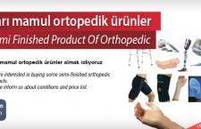 Yarı mamul ortopedik ürünler alacak
