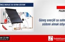 Güneş enerjili su ısıtma sistemi almak istiyor