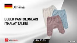 Bebek pantolonları ithalat talebi