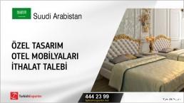 Suudi Arabistan, Özel tasarım otel mobilyaları ithalat talebi