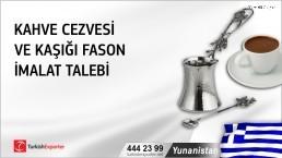Yunanistan, Kahve cezvesi ve kaşığı fason imalat talebi