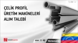 Venezuela, Çelik profil üretim makineleri alım talebi