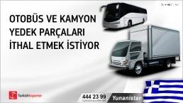 Yunanistan, Otobüs ve kamyon yedek parçaları ithal etmek istiyor