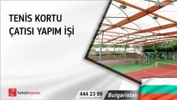 Bulgaristan, Tenis kortu çatısı yapım işi