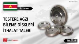 Surinam, Testere ağzı bileme diskleri ithalat talebi