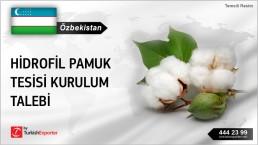 Özbekistan, Hidrofil Pamuk Tesisi kurulum talebi