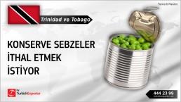 Trinidad ve Tobago, Konserve sebzeler ithal etmek istiyor