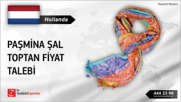 Hollanda, Paşmina şal toptan fiyat talebi