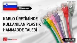 Slovenya, Kablo üretiminde kullanılan plastik hammadde talebi