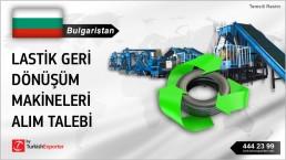Bulgaristan, Lastik geri dönüşüm makineleri alım talebi