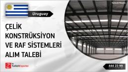 Uruguay, Çelik konstrüksiyon ve raf sistemleri alım talebi