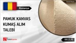 Romanya, Pamuk kanvas kumaş alım talebi