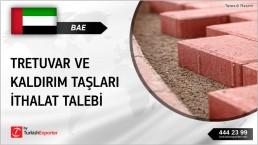 BAE, Tretuvar ve kaldırım taşları ithalat talebi