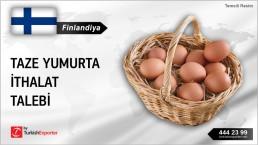 Finlandiya, Taze yumurta ithalat talebi