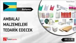 BAHAMAS TO DEMAND INDUSTRIAL PAPER AND PLASTIC PRODUCTS FROM TURKEY