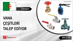 ALGERIA TO DEMAND VALVES AND FITTINGS FROM TURKEY